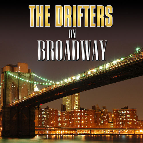 The Drifters On Broadway by The Drifters