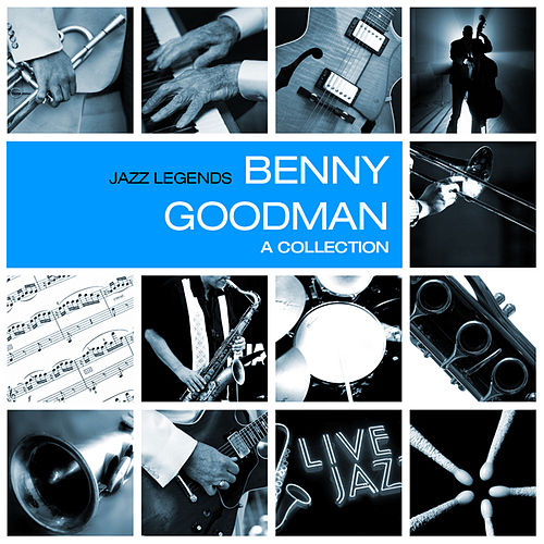 A Collection by Benny Goodman