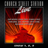 Play & Download Church Street Station Live! Show 7, 8, 9 by Various Artists | Napster