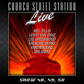 Church Street Station - Live - Show 48, 49, 50 by Various Artists