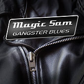 Play & Download Gangster Blues by Magic Sam's Blues Band | Napster