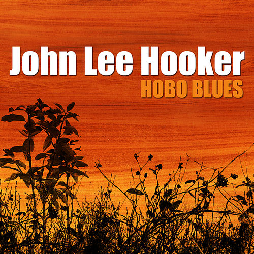 Play & Download Hobo Blues by John Lee Hooker | Napster