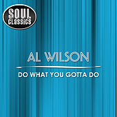 Play & Download Do What You Gotta Do by Al Wilson | Napster