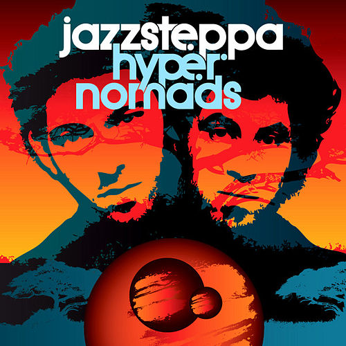 Play & Download Hyper Nomads by Jazzsteppa | Napster