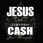 Jesus and Johnny Cash by Jarrod Birmingham