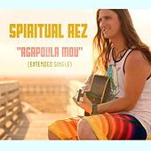 Play & Download Agapoula Mou (Extended Version) by Spiritual Rez | Napster