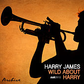 Wild About Harry by Harry James