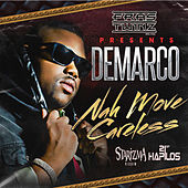 Nah Move Careless - Single by Demarco
