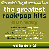The Greatest Rock/Pop Hits: Our Way, Volume 2 by The Mick Lloyd Connection