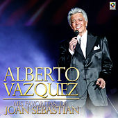 Play & Download Mis Favoritas de Joan Sebastian by Alberto Vazquez | Napster
