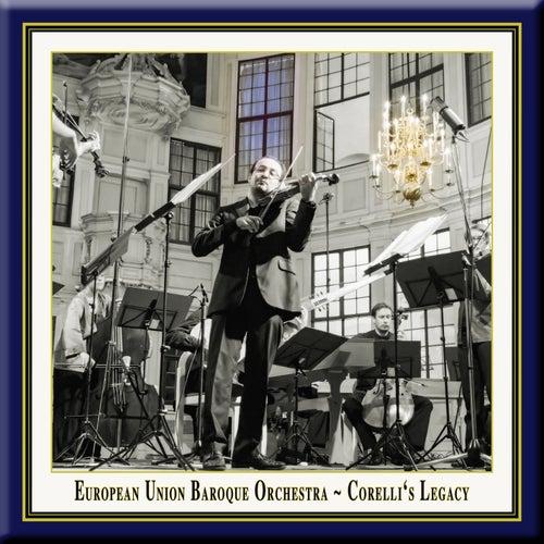 Corelli's Legacy by European Union Baroque Orchestra