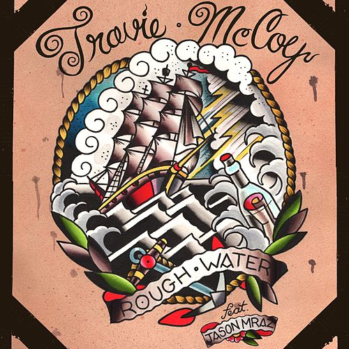 Play & Download Rough Water [feat. Jason Mraz] by Travie McCoy | Napster