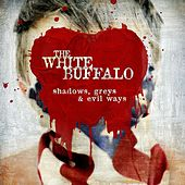 Play & Download Shadows, Greys & Evil Ways by The White Buffalo | Napster