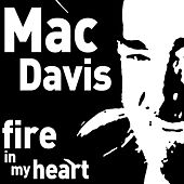 Fire in My Heart - The Songs of Mac Wiseman by Mac Wiseman