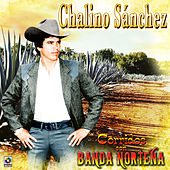 Play & Download Corridos Con Banda Norteña by Chalino Sanchez | Napster