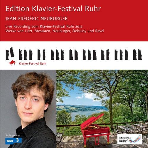 Play & Download Edition Klavier-Festival Ruhr: Jean-Frédéric Neuburger (plays Liszt, Messiaen, Neuburger, Debussy & Ravel) by Jean-Frédéric Neuburger | Napster