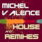 Play & Download House and Remixes by Michel Valence | Napster