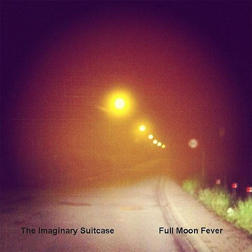 Full Moon Fever by The Imaginary Suitcase