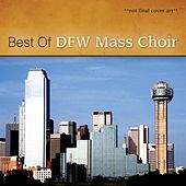 Play & Download Ultimate Dallas Fort Worth Mass Choir by Dallas Fort Worth Mass Choir | Napster
