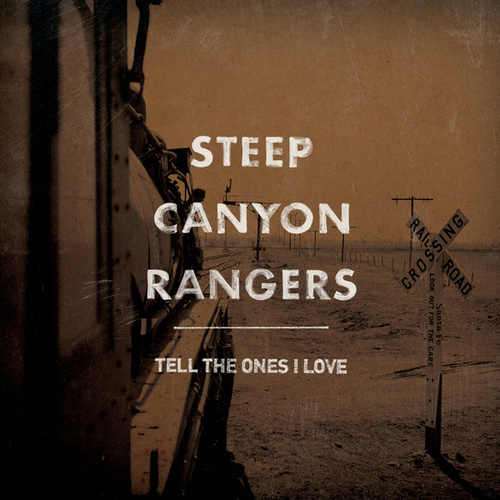 Play & Download Tell The Ones I Love by Steep Canyon Rangers | Napster