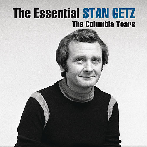 The Essential Stan Getz: The Columbia Years by Various Artists