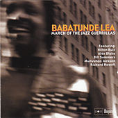 Play & Download March of the Jazz Guerillas by Babatunde Lea | Napster