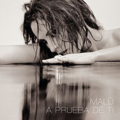 Play & Download A Prueba de Ti by Malú | Napster