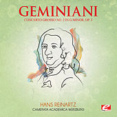 Play & Download Geminiani: Concerto Grosso No. 2 in G Minor, Op. 3 (Digitally Remastered) by Camerata Academica Würzburg | Napster