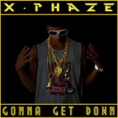 Gonna Get Down by X-phaze