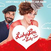 Play & Download Lishy Lou and Lucky Too! by Lucky Diaz and the Family Jam Band | Napster