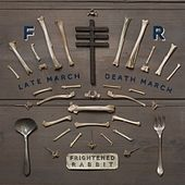 Late March, Death March by Frightened Rabbit