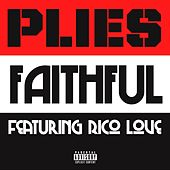Play & Download Faithful [feat. Rico Love] by Plies | Napster