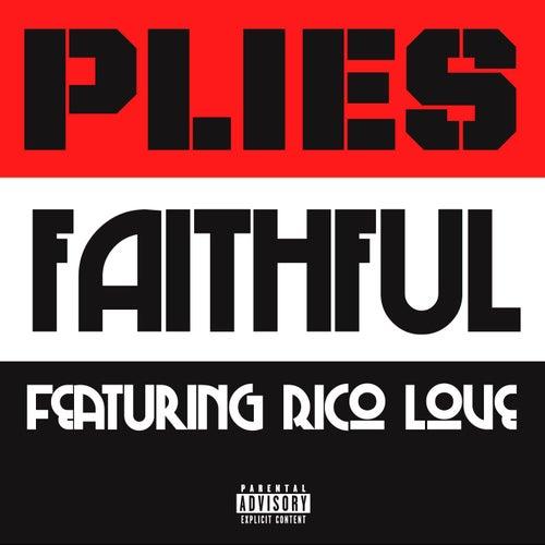 Faithful [feat. Rico Love] by Plies