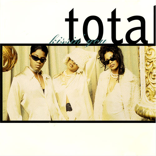 Play & Download Kissin' You by Total | Napster