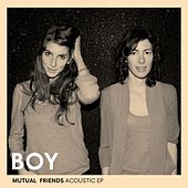 Mutual Friends Acoustic by BOY