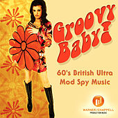 Play & Download Groovy Baby! 60's British Ultra Mod Spy Music by Hollywood Film Music Orchestra | Napster