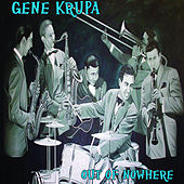 Play & Download Out Of Nowhere by Gene Krupa | Napster