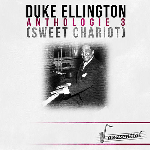 Play & Download Anthologie 3 (Sweet Chariot) [Live] by Duke Ellington | Napster