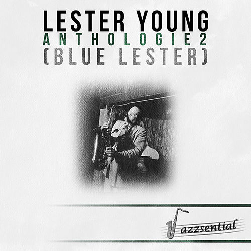 Anthologie 2 (Blue Lester) [Live] by Lester Young