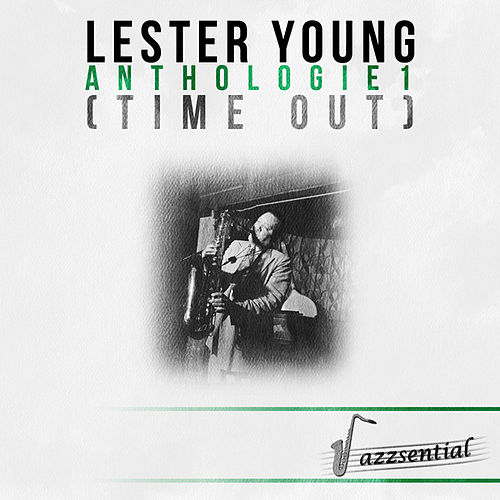 Play & Download Anthologie 1 (Time Out) [Live] by Lester Young | Napster