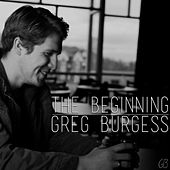 Play & Download The Beginning - EP by Greg Burgess | Napster