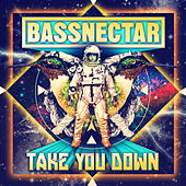Play & Download Take You Down by Bassnectar | Napster