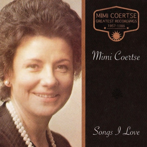 Play & Download Songs I Love by Mimi Coertse | Napster