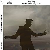 Play & Download The Sound of Fury (Mono) by Billy Fury | Napster