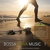 Play & Download Bossa Nova Music, Vol. 1 (Best Of Brazilian Relaxing Songs) by Various Artists | Napster