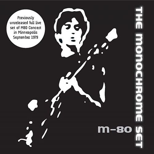 Play & Download M80 Concert by The Monochrome Set | Napster