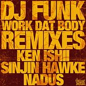 Play & Download Work Dat Body (Remixes) by Dj Funk | Napster