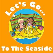 Play & Download Let's Go to the Seaside by Kidzone | Napster
