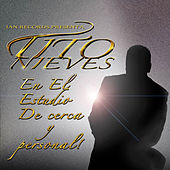 Play & Download En el Estudio de Cerca y Personal by Tito Nieves | Napster
