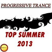 Progressive Trance Top Summer 2013 - EP by Various Artists